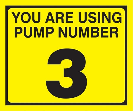 "Pump Decal- Black on Yellow, ""You are using Pump Number 3"""