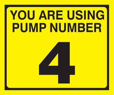 "Pump Decal- Black on Yellow, ""You are using Pump Number 4"""