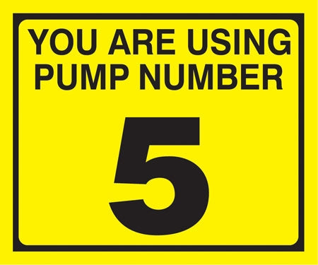 "Pump Decal- Black on Yellow, ""You are using Pump Number 5"""