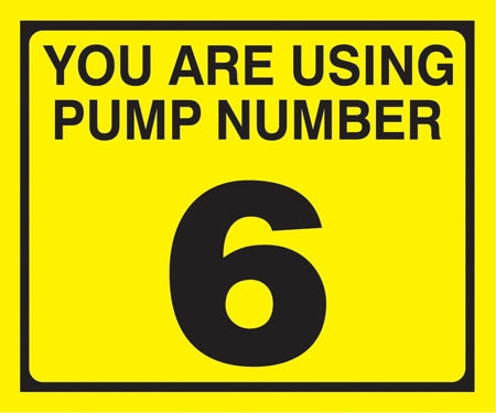 "Pump Decal- Black on Yellow, ""You are using Pump Number 6"""
