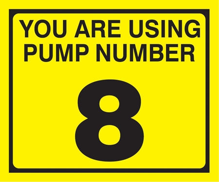 "Pump Decal- Black on Yellow, ""You are using Pump Number 8"""