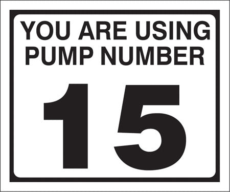 "Pump Decal- Black on White, ""You are using Pump Number 15"""