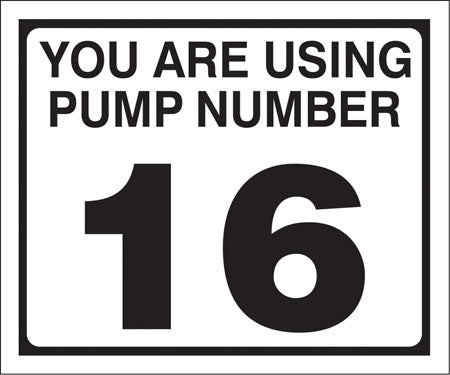 "Pump Decal- Black on White, ""You are using Pump Number 16"""