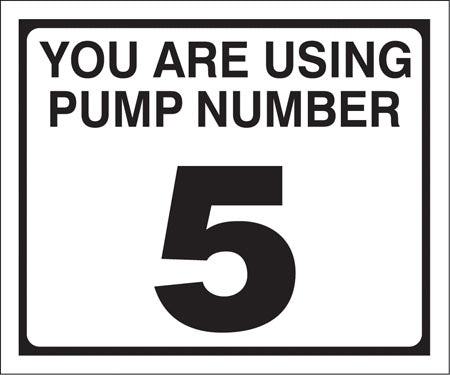 "Pump Decal- Black on White, ""You are using Pump Number 5"""