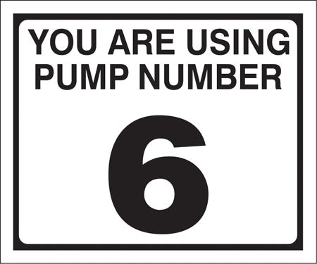 "Pump Decal- Black on White, ""You are using Pump Number 6"""