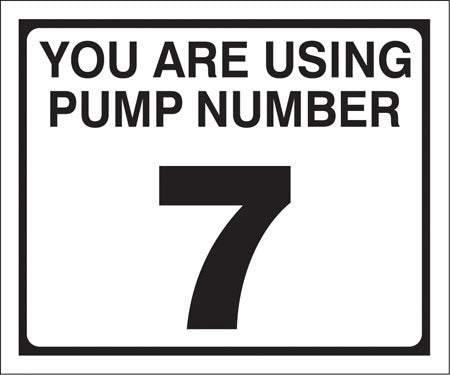 "Pump Decal- Black on White, ""You are using Pump Number 7"""