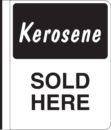 "Side Mount Pole Sign- ""Kerosene Sold Here"""