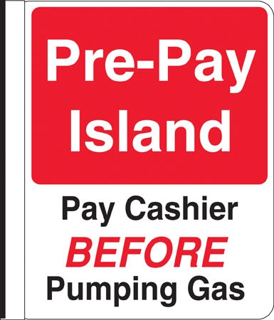 "Sign says, ""Pre-Pay Island Pay Cashier BEFORE Pumping Gas"""
