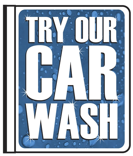 "16""w x 18""h"" Side Mount Pole Sign- ""Try Our Car Wash"""