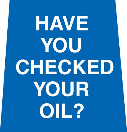 """Have You Checked Your Oil?"" Replacement Panel"