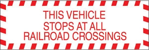 "Truck Decal- ""Vehicle Stops At All Railroad Crossings"""