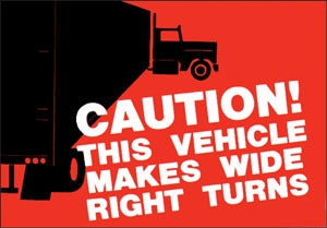 "Truck Decal- ""Vehicle Makes Wide Right Turns"""