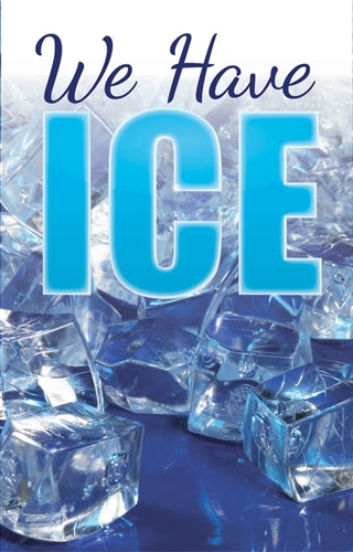 We Have Ice Sign