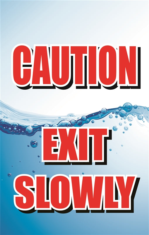 "Insert- ""CAUTION Exit Slowly"""