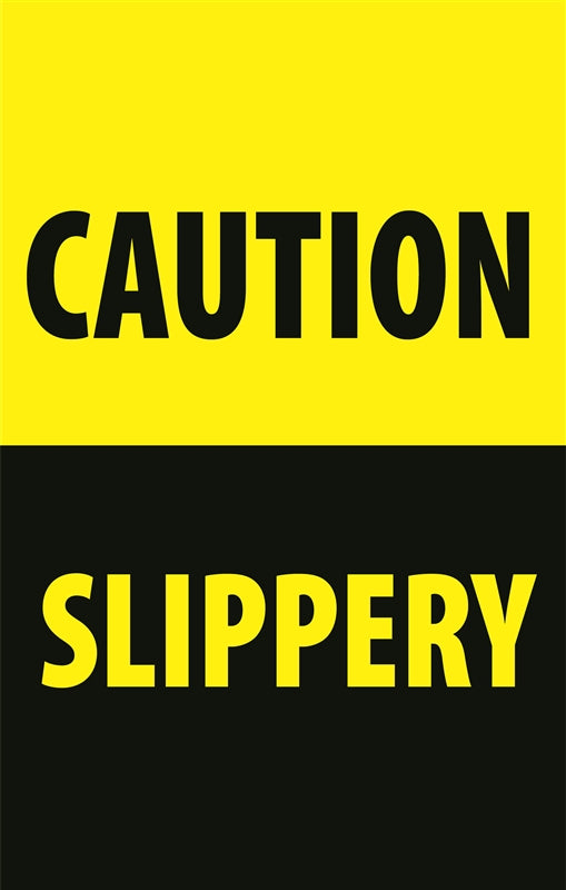 "Insert- ""CAUTION SLIPPERY"""
