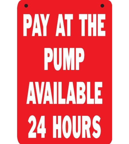 "Pay at the pump- 16""w x 24""h Aluminum Pole Sign"