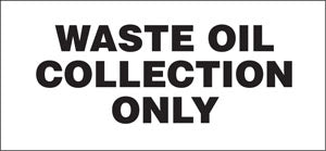 "Waste Oil Collection Only- 13""w x 6""h Decal"