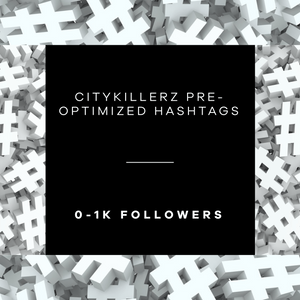 CityKillerz 0-1k Hashtag Lists + E-Guide