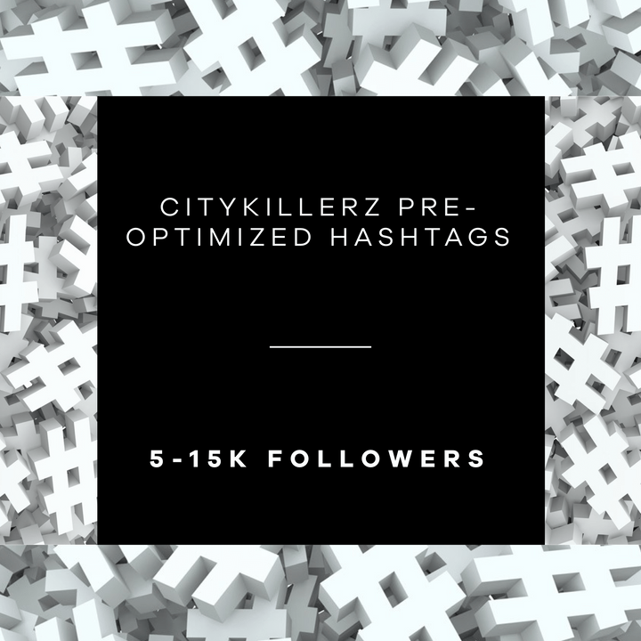 CityKillerz 5-15k Hashtag Lists + E-Guide