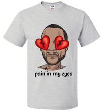 Load image into Gallery viewer, pain in my eyes tee