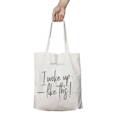 I woke up like this! Quote Bag