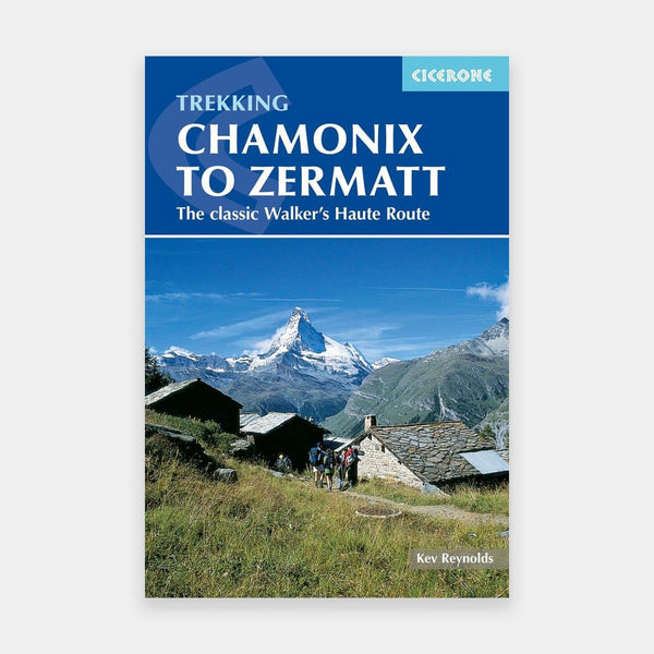 Chamonix to Zermatt - The Classic Walker's Haute Route