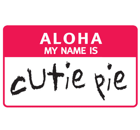 Aloha My Name is Cutie Pie