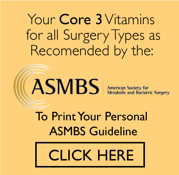 Image and link to ASMBS Guidelines - Your Core 3 vitamins for all surgery types as recommended by the American Society for Metabolic and Bariatric surgery.