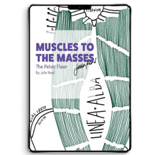 Muscles to the Masses: The Pelvic Floor Digital Book
