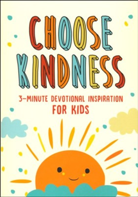 Choose Kindness 3-minute Devotional Inspiration For Kids