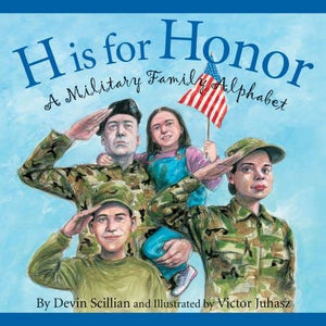 H is for Honor: A Military Family Alphabet Book