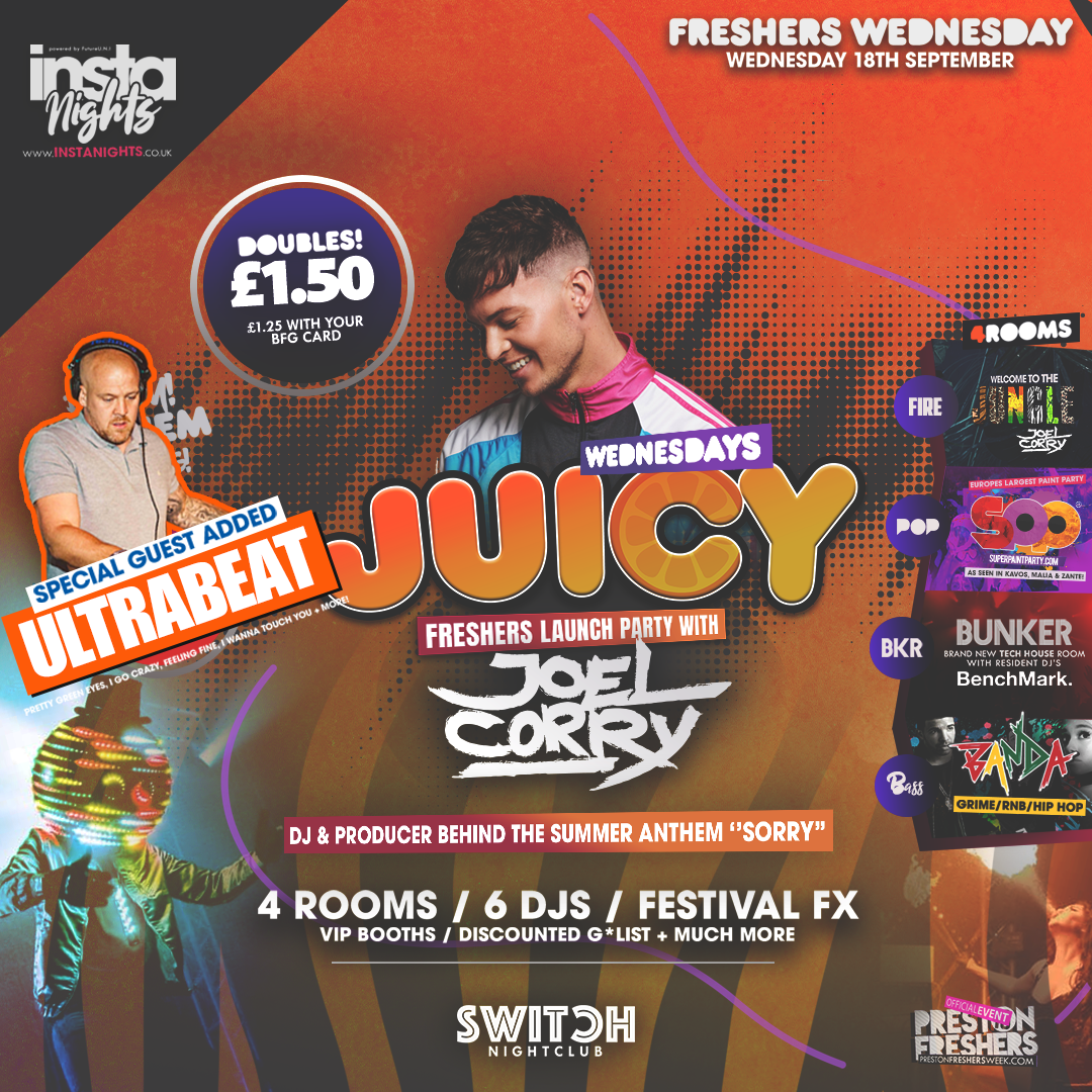 Juicy Wednesdays Ft Joel Corry & Ultrabeat - 18th Sep