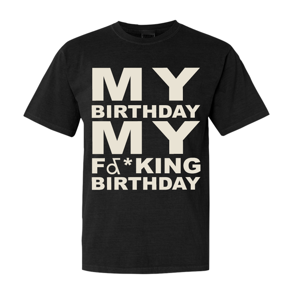 Potential Breakup Song - My F&*king Birthday Tee