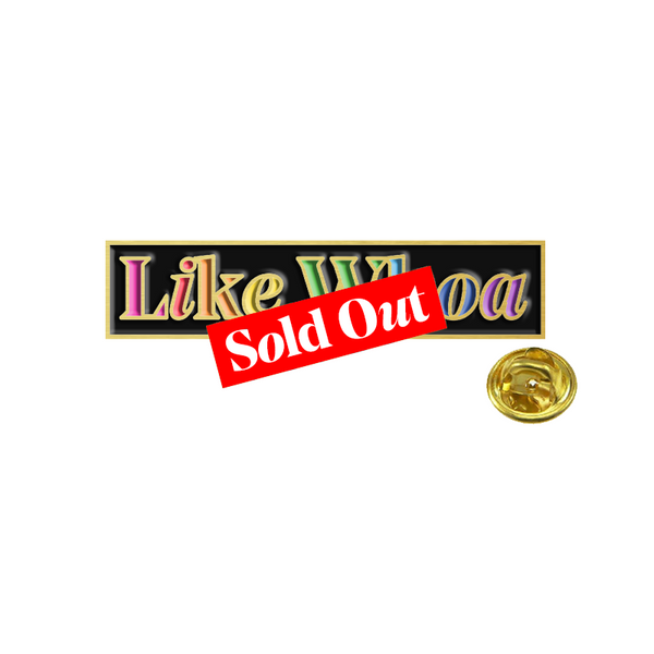Like Whoa Rainbow Enamel Pin
