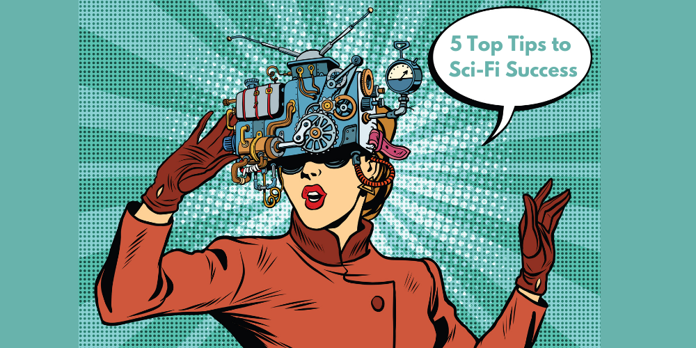 Top 5 Tips for Sci-Fi Success