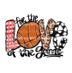 Love of the Game- Basketball