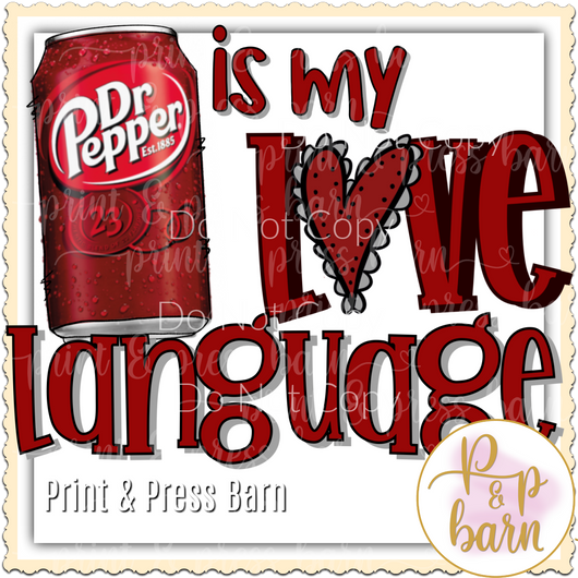 Dr Pepper is my Love Language
