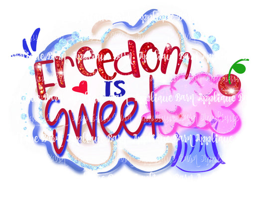 Freedom is Sweet
