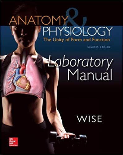 HES-235: Anatomy and Physiology (The unity of form and function) Laboratory Manual 7th edition