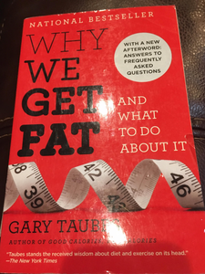 FTS Think like a Scientist: Why We Get Fat: and what to do about it