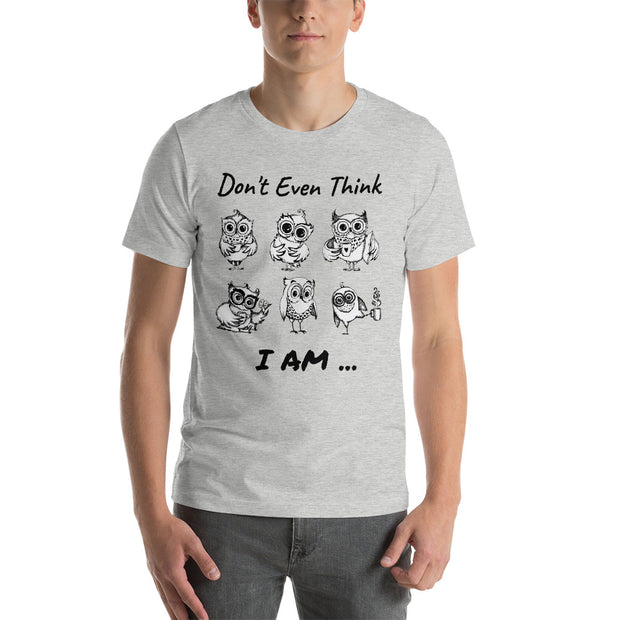 Don't Even Think, I Am... Short-Sleeve Unisex T-Shirt - XshopZ