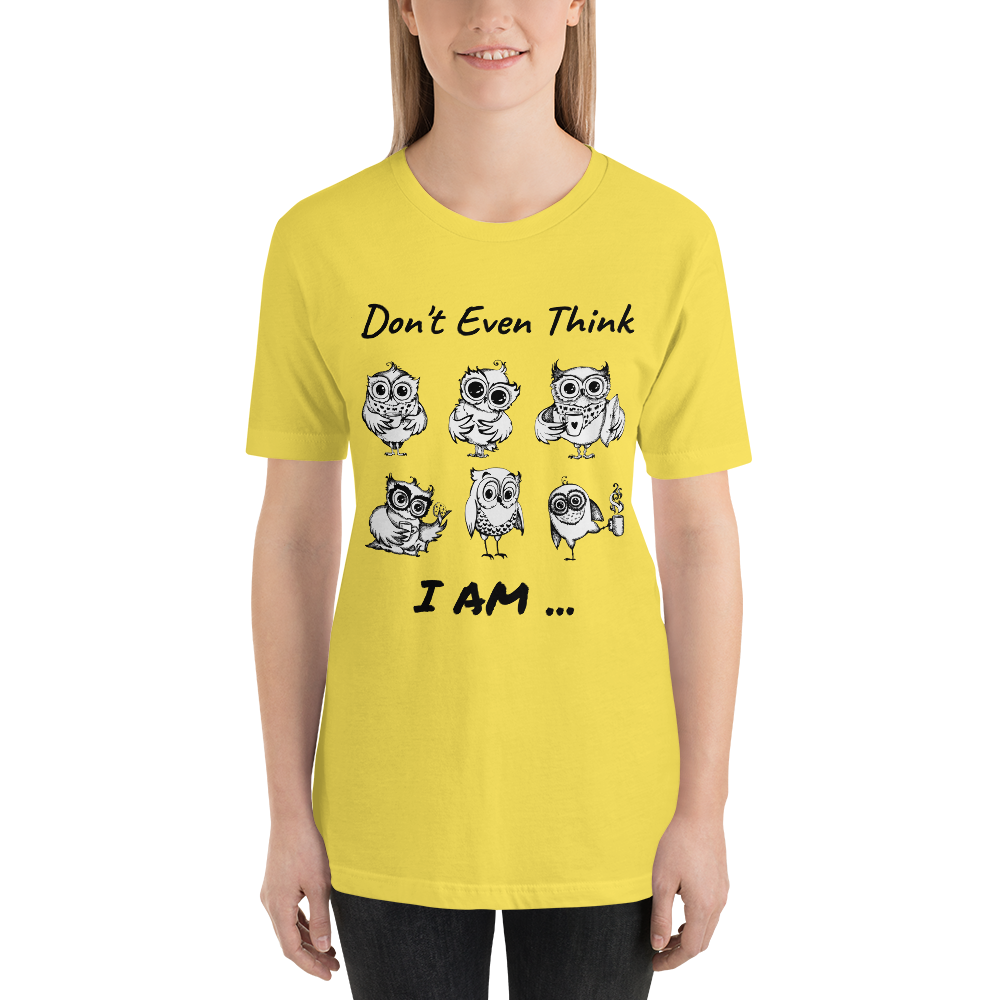 Buy Don't Even Think, I am... Short-Sleeve Unisex T-Shirt Women's Clothing - Xshopz