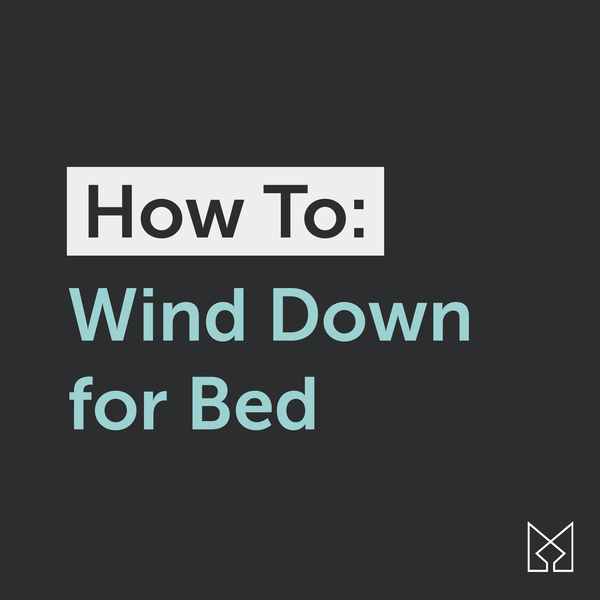 How-To: Wind Down for Bed