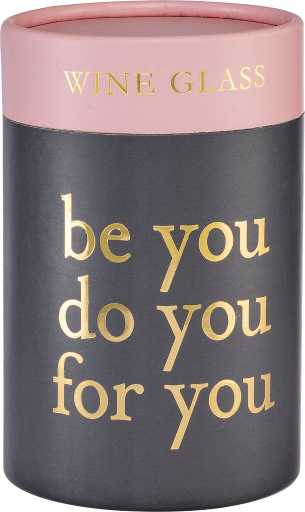 BE YOU DO YOU FOR YOU Stemless Wine Glass