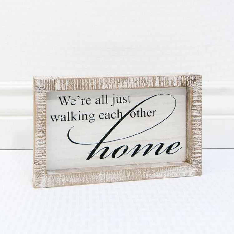 """We're All Just Walking Each Other Home"" - 9"" x 5.5"" x 1.5"""