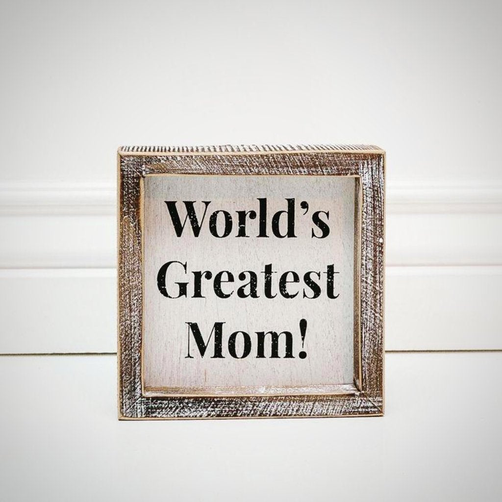 """World's Greatest Mom"" - 6"" x 6"" x 1.5"" Wood Frame"