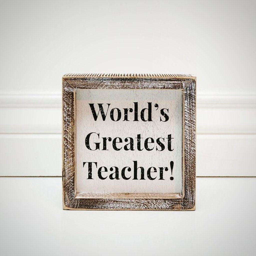 """World's Greatest Teacher"" - 6"" x 6"" x 1.5"" Wood Frame"