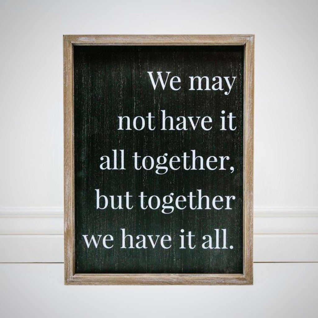 "Together We Have It All - 14"" x 18"" x 1.5"""