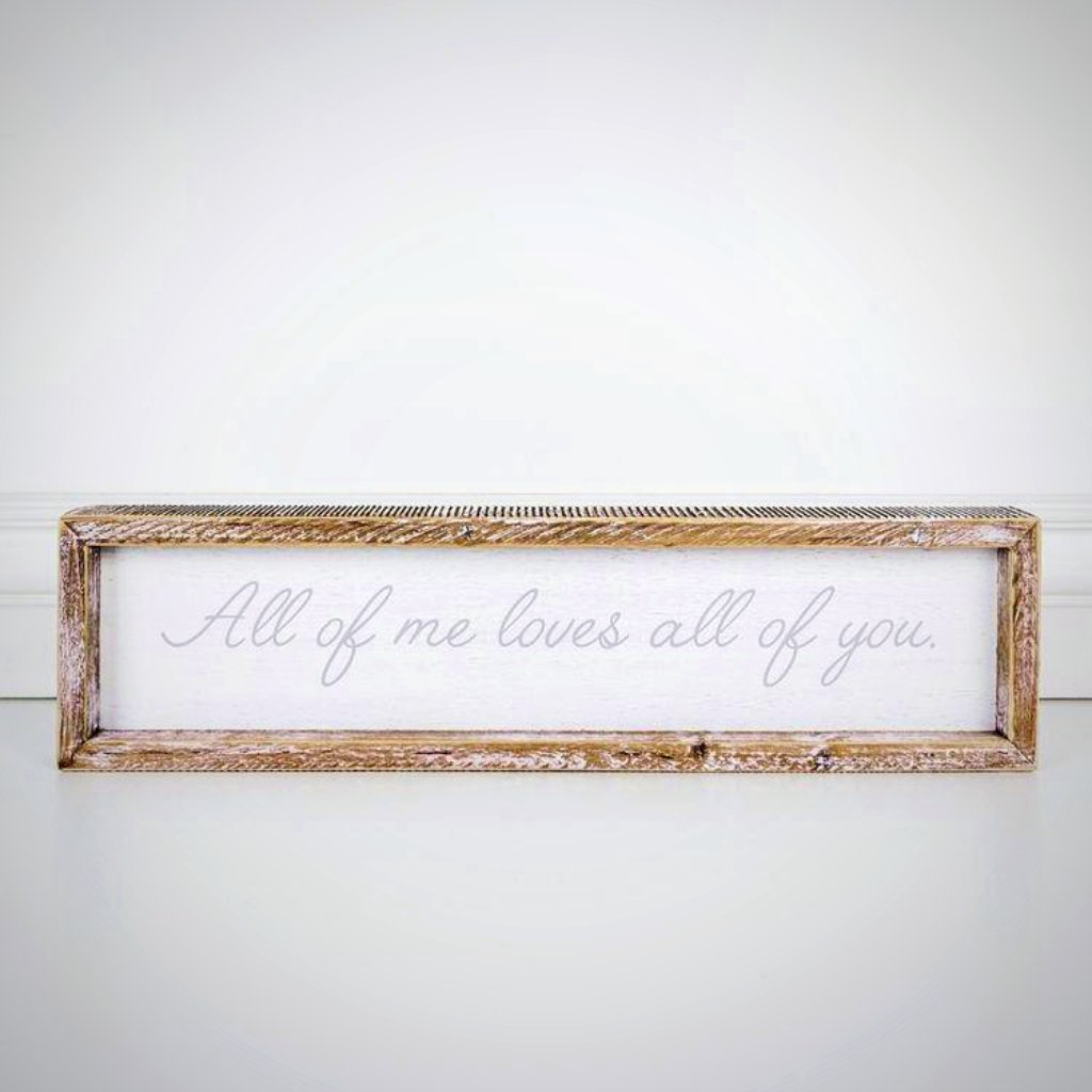 All of Me Loves All of You - Framed Sign