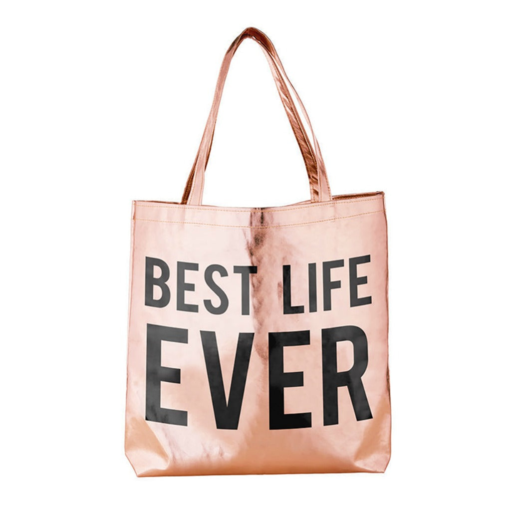 BEST LIFE EVER Rose Gold Tote
